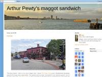 http://arthurpewtysmaggotsandwich.blogspot.com/