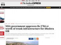 http://indianexpress.com/article/india/india-others/nda-government-approves-rs-2784-cr-worth-of-trunk-infrastructure-for-dholera-sir/