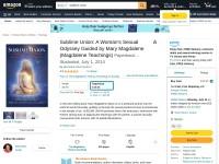 http://www.amazon.com/Sublime-Union-Odyssey-Magdalene-Teachings/dp/098400291X/ref=sr_1_1?s=books&ie=UTF8&qid=1414445322&sr=1-1&keywords=sublime+union