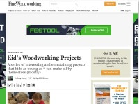 http://www.finewoodworking.com/woodworking-plans/article/kids-woodworking-projects.aspx