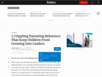 http://www.forbes.com/sites/kathycaprino/2014/01/16/7-crippling-parenting-behaviors-that-keep-children-from-growing-into-leaders/