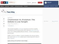 http://www.npr.org/blogs/thetwo-way/2014/02/04/271383099/creationism-vs-evolution-the-debate-is-live-tonight?utm_content=socialflow&utm_campaign=nprfacebook&utm_source=npr&utm_medium=facebook