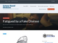http://www.sciencebasedmedicine.org/index.php/fatigued-by-a-fake-disease/