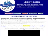 http://www.thedogplace.org/Videos/Bloat-canine-gastric-distress.asp